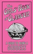 The Girls Book of Glamour: a Guide To Being a God