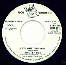 WALTER BEE -Roi 101- I Taught You How- SOUL DANCE DJ 45