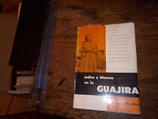 Indios y Blancos en la Guajira Columbia Native Americans Softcover 1963