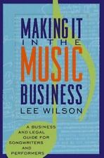 Making It in the Music Business: A Business and Legal Guide for Songwriters and