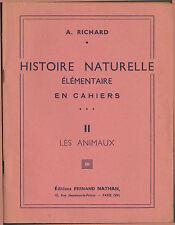 HISTOIRE NATURELLE CAHIER ANIMAUX ECOLE SCOLAIRE 1941