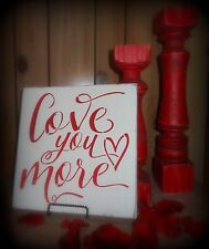 I Love You More Valentine's Day Husband Wife Anniversary Sign Decoration Gift