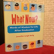 What Now? Words of Wisdom for Life After Graduation Selig HC DJ Free Shipping