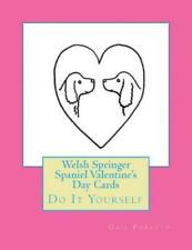 Welsh Springer Spaniel Valentine's Day Cards: Do It Yourself