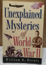 Unexplained Mysteries of World War II by William B. Breuer 1998, Trade Paperback