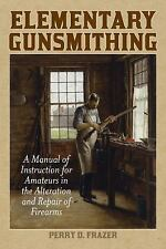 Elementary Gunsmithing Book-Instruction for Amateurs w/Hand tools-Preppers-NEW