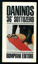 DANINOS PIERRE 36° SOTTOZERO BOMPIANI 1966 UMORISMO