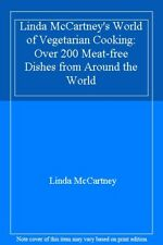Linda McCartney's World of Vegetarian Cooking: Over 200 Meat-free Dishes from ,