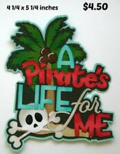Pirate Life For Me Title everyday scrapbook premade paper piecing by Rhonda