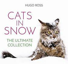 Cats in Snow: The Ultimate Collection by Hugo Ross (Hardback) New Book