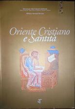 ORIENTE CRISTIANO E SANTITA'. A cura di S. Gentile, Centro Tibalrdi, 1998 *sl7