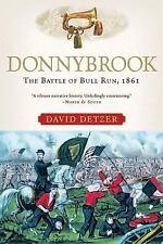 Donnybrook: The Battle of Bull Run, 1861 (Paperback or Softback)