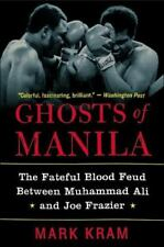 Ghosts of Manila : The Fateful Blood Feud Between Muhammad Ali and Joe...