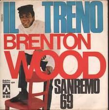 "Brenton Wood Vinile 45giri 7"" Il Treno - Sanremo 69 Nuovo BD8013"