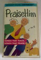 INTEGRITY MUSIC JUST FOR KIDS PRAISE HIM CASSETTE MUSIC TAPE TEACH PRAISE