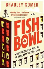 Fishbowl,Bradley Somer- 9780091956936