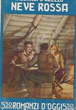 NEVE ROSSA di R.Burali D'Arezzo - Casa editrice Agnelli 1928 romanzi d'oggi
