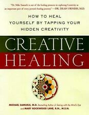 Creative Healing : How to Heal Yourself by Tapping Your Hidden Creativity