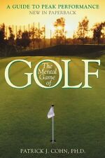 The Mental Game of Golf: A Guide to Peak Performance by Patrick J. Cohn PhD