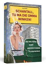Schantall, tu ma die Omma winken! von Kai Twilfer (2013, Taschenbuch) #g07