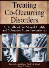 Treating Co-Occurring Disorders: A Handbook for Mental Health and Substance Abus