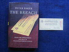 THE BREACH by PETER BAKER wi ORIGINAL PRES. CLINTON IMPEACHMENT TRIAL TICKET
