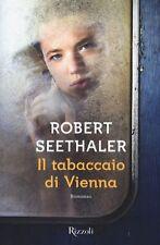 Il tabaccaio di Vienna. Romanzo di Robert Seethaler - Rilegato Ed. Rizzoli