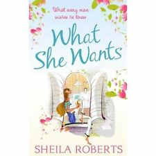 What She Wants (Life in Icicle Falls, Book 3), Roberts, Sheila, New Book