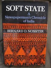 Soft State: A Newspaperman's Chronicle of India- Bernard D. Nossiter 1st Edition