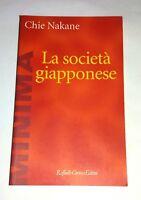 La società giapponese - Chie Nakane - Raffaello Cortina Editore, 1992