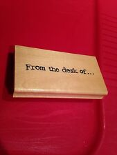 """From The Desk Of Rubber Stamp Wooden 4 1/2"""" x 2 1/2"""" Cheap Shipping"""