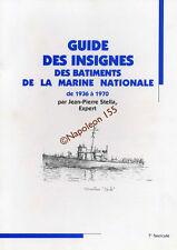 Guide des Insignes des Batiments de la Marine Nationale 1936-1970  Fasicule N° 7