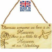Someone We Love Is In Heaven Memorial Wedding Plaque Wooden Hanging Sign Gift