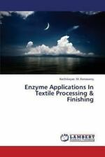 Enzyme Applications in Textile Processing and Finishing by M. Ramasamy...