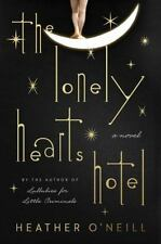 The Lonely Hearts Hotel: A Novel, O'Neill, Heather, New Book