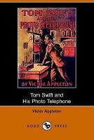 Tom Swift and His Photo Telephone or the Picture That Saved a Fortune (Dodo Pres