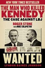 The Man Who Killed Kennedy : The Case Against LBJ by Roger Stone (2014, Paperba…