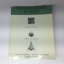 Engineering Ethics : Concepts and Cases by Michael S. Pritchard, Michael J....