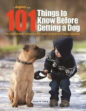 101 Things to Know Before Getting a Dog: The Essential Guide to Preparing You...