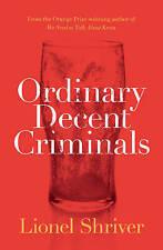Shriver, Lionel, Ordinary Decent Criminals, Very Good Book