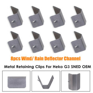 8Pcs Wind Rain Deflector Channel Metal Retaining Clips For Heko G3 SNED Clip X8