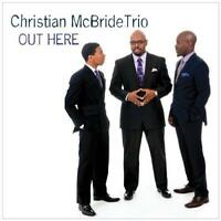 Christian Mcbride Trio - Out Here (NEW CD)