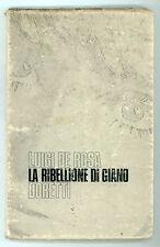 DE ROSA LUIGI LA RIBELLIONE DI GIANO ROMANZO DORETTI 1970 PRIMA EDIZIONE