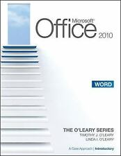 Microsoft® Office Word 2010: A Case Approach, Introductory (O'Leary), O'Lea