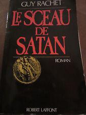 Guy Rachet: le Sceau de Satan/ Robert Laffont
