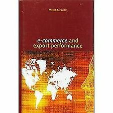 E-Commerce and Export Performance by Munib Karavdic (2006, Hardcover)