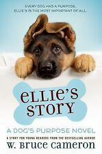 *NEW* Ellie's Story: A Dog's Purpose Novel by W. Bruce Cameron (2015 Paperback)
