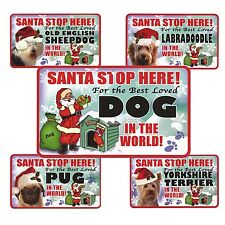 Santa Stop Here Sign - Best Loved Dog In The World - 39 Dog Breeds L-Y