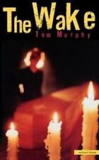 Modern Plays: The Wake by Bloomsbury Publishing Staff and Tom Murphy (1998,...