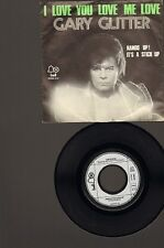 "GARY GLITTER I Love You Love Me Love 7"" SINGLE Hands Up It's a Stick Up 1973"